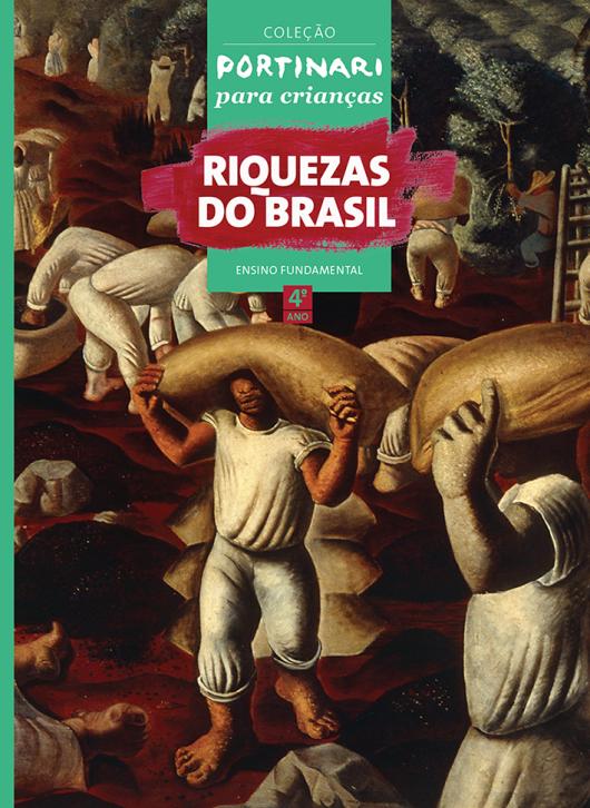 """A capa do livro """"Riquezas do Brasil"""", voltado para o ensino fundamental, traz a reprodução da pintura a óleo """"Café"""", de 1935: aprender ficou mais divertido."""