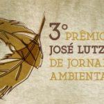 Prazo para inscrição no Prêmio José Lutzenberger de Jornalismo Ambiental encerra no dia 15 de agosto